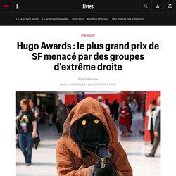 Hugo Awards : le plus grand prix de SF menacé par des groupes d'extrême droite
