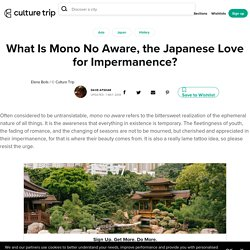 What Is Mono No Aware, the Japanese Love for Impermanence?