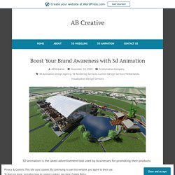 Boost Your Brand Awareness with 3d Animation – AB Creative