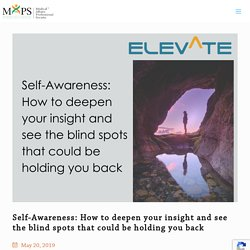 Self-Awareness: How to deepen your insight and see the blind spots that could be holding you back