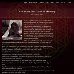 Want Better Sex? Try Better Breathing!