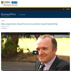 new-awareness-david-grant-on-practice-based-leadership-