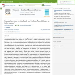 Procedia - Social and Behavioral Sciences - Volume 121, 19 March 2014, People's Awareness on Halal Foods and Products: Potential Issues for Policy-makers