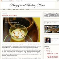 Awayofmind Bakery House: Qatar Karak Tea 卡达尔咖乐茶