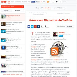 6 Awesome Alternatives to YouTube