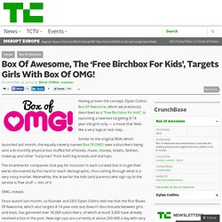 Box Of Awesome, The 'Free Birchbox For Kids', Targets Girls With Box Of OMG!