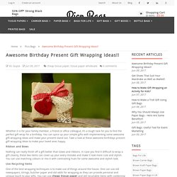 Awesome Birthday Present Gift Wrapping Ideas!!