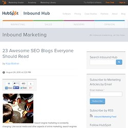 23 Awesome SEO Blogs Everyone Should Read