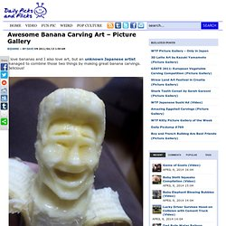 Awesome Banana Carving Art – Picture Gallery