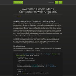 Awesome Google Maps Components with AngularJS by wbyoko