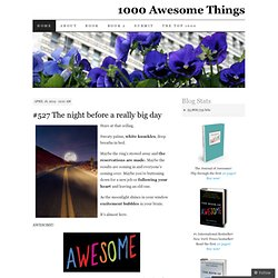 1000 Awesome Things | A time-ticking countdown of 1000 awesome things by Neil Pasricha
