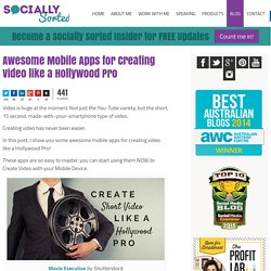 Awesome Mobile Apps for Creating Video like a Hollywood Pro