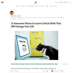 21 Awesome Places to Learn Critical Skills That Will Change Your Life — Life Learning