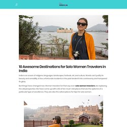 10 Awesome Destinations for Solo Woman Travelers in India
