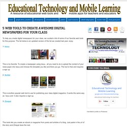 Educational Technology and Mobile Learning: 5 Web Tools to Create Awesome Digital Newspapers for Your Class