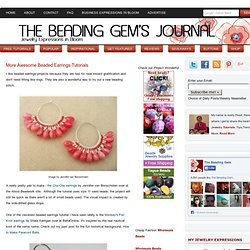 The Beading Gem's Journal: More Awesome Beaded Earrings Tutorials
