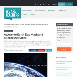 Awesome Earth Day Math and Science Projects