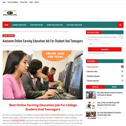Awesome Online Earning Education Job For Student And Teenagers
