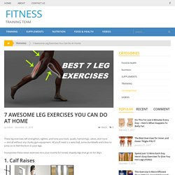 7 Awesome Leg Exercises You Can Do At Home – FITNESS