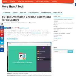15 FREE Awesome Chrome Extensions for Educators - More Than A Tech
