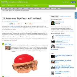 """20 Awesome Toy Fads: A Flashback"" - Awesomeness"