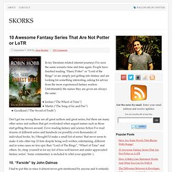 10 Awesome Fantasy Series That Are Not Potter or LoTR
