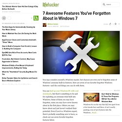 7 Awesome Features You've Forgotten About in Windows 7