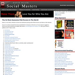 The 56 Most Awesome PUA Forums In The World | David Black Social Masters Blog