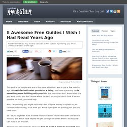 8 Awesome Free Guides I Wish I Had Read Years Ago