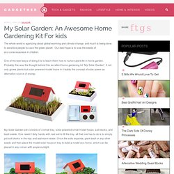 My Solar Garden: An Awesome Home Gardening Kit For kids