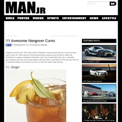 11 Awesome Hangover Cures | Hang Over Remedies | MANjr