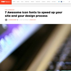 7 Gorgeous icon fonts to speed up your site and your design process