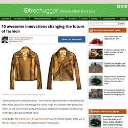 10 awesome innovations changing the future of fashion