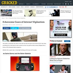 8 Awesome Cases of Internet Vigilantism