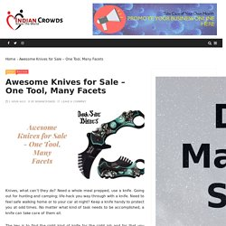 Awesome Knives for Sale - One Tool, Many Facets