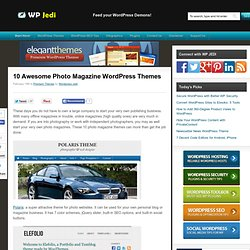10 Awesome Photo Magazine WordPress Themes