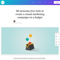 60 Awesome Free Tools To Create A Visual Marketing Campaign On A Budget