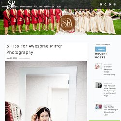 5 Tips For Awesome Mirror Photography