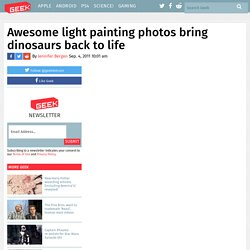 Awesome light painting photos bring dinosaurs back to life