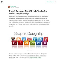 These 3 Awesome Tips Will Help You Craft a Perfect Graphic Design