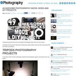 49 Awesome Photography Hacks, Mods And DIY Projects