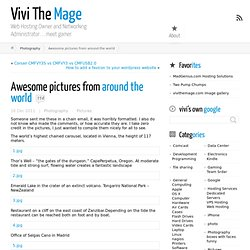 Awesome pictures from around the world | Vivi The Mage - StumbleUpon