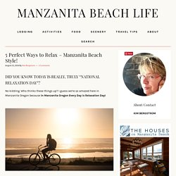 5 Awesome Ways to Relax – Manzanita Beach Style! – Manzanita Beach Life
