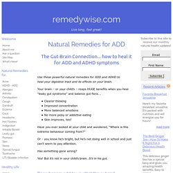 Awesome natural remedies for ADD that heal the crucial gut-brain connection