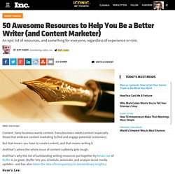 50 Awesome Resources to Help You Be a Better Writer (and Content Marketer)