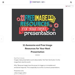 11 Awesome and Free Image Resources for your Next Presentation by PowToon!