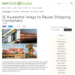 15 Awesome Ways to Reuse Shipping Containers