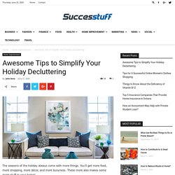 Awesome Tips to Simplify Your Holiday Decluttering