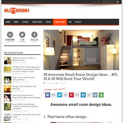38 Awesome Small Room Design Ideas... #15, 35 & 38 Will Rock Your World!