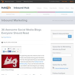36 Awesome Social Media Blogs Everyone Should Read